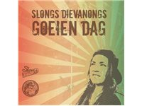 SONY MUSIC Slongs Dievanongs - Goeien Dag CD